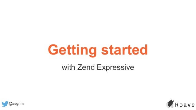 @asgrim Getting started with Zend Expressive
