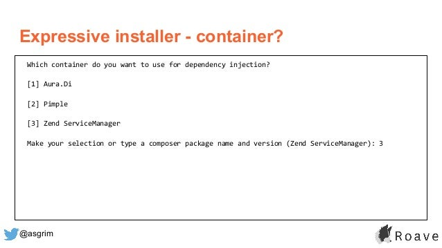 @asgrim Expressive installer - container? Which container do you want to use for dependency injection? [1] Aura.Di [2] Pim...