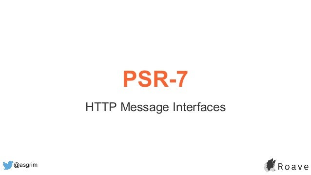 @asgrim PSR-7 HTTP Message Interfaces