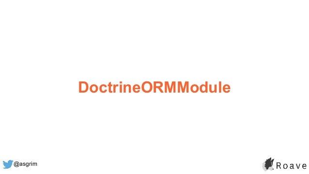 @asgrim DoctrineORMModule