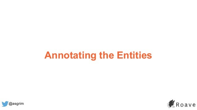 @asgrim Annotating the Entities
