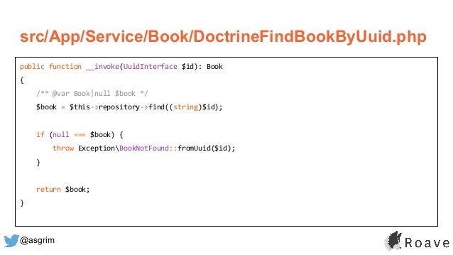 @asgrim public function __invoke(UuidInterface $id): Book { /** @var Book|null $book */ $book = $this->repository->find((s...
