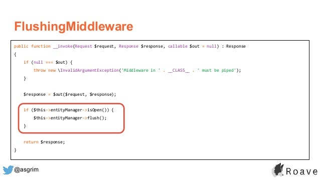 @asgrim FlushingMiddleware public function __invoke(Request $request, Response $response, callable $out = null) : Response...
