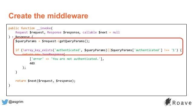 @asgrim public function __invoke( Request $request, Response $response, callable $next = null ) : Response { $queryParams ...