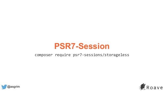 @asgrim PSR7-Session composer require psr7-sessions/storageless