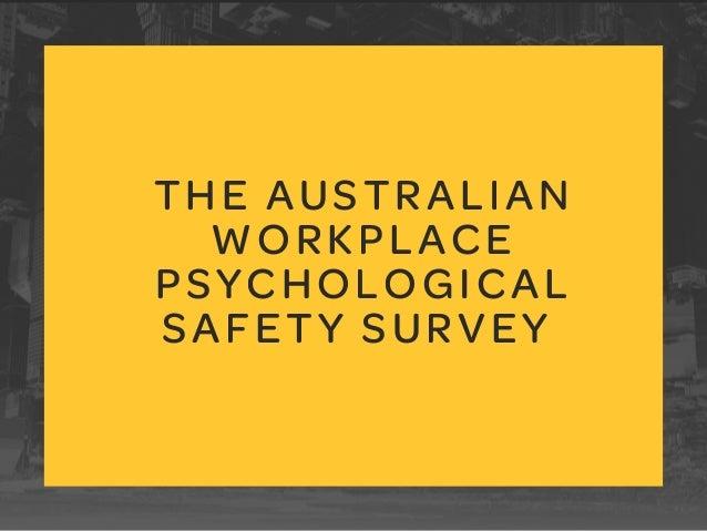 THE AUSTRALIAN WORKPLACE PSYCHOLOGICAL SAFETY SURVEY