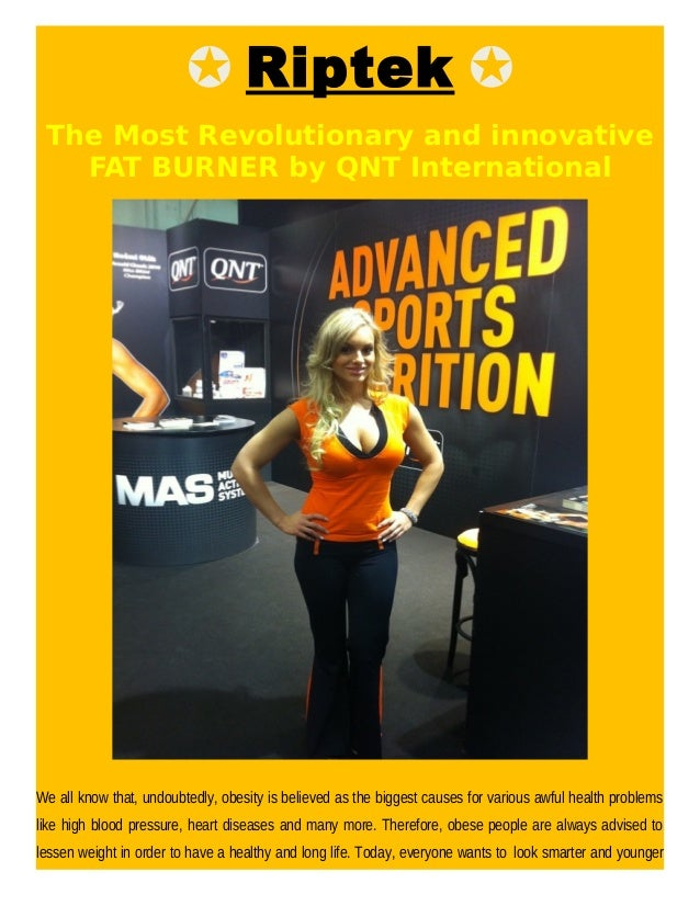 ✪ Riptek ✪ The Most Revolutionary and innovative FAT BURNER by QNT International We all know that, undoubtedly, obesity is...