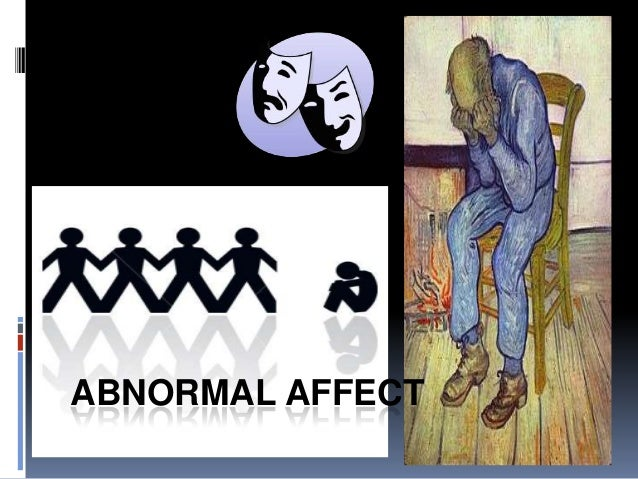 ABNORMAL AFFECT