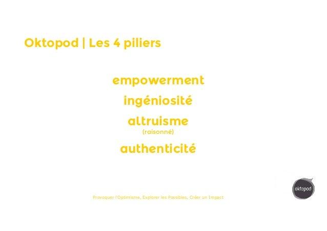 MOODSTORMOktopod | Les 4 piliers empowerment ingéniosité altruisme (raisonné) authenticité Provoquer l'Optimisme, Explorer...