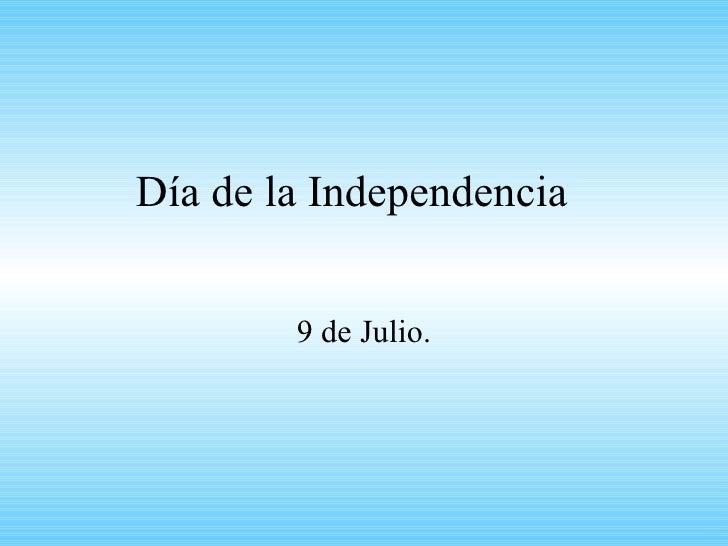 Día de la Independencia 9 de Julio.