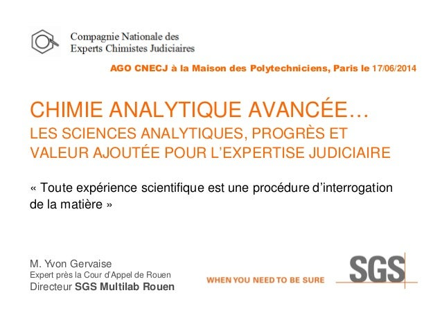 AGO CNECJ à la Maison des Polytechniciens, Paris le 17/06/2014 CHIMIE ANALYTIQUE AVANCÉE… LES SCIENCES ANALYTIQUES, PROGRÈ...