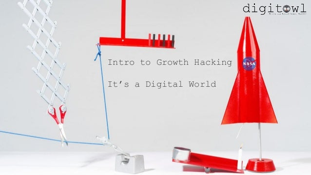 Intro to Growth Hacking It's a Digital World