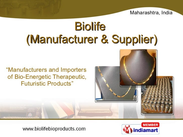 "Biolife  (Manufacturer & Supplier) "" Manufacturers and Importers  of Bio-Energetic Therapeutic, Futuristic Products"""