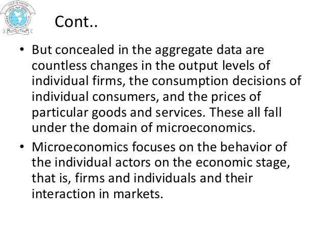 economics divided into microeconomics and macroeconomics economics essay Little-picture microeconomics is concerned with how supply and demand interact  in individual markets for goods and services in macroeconomics, the subject is.