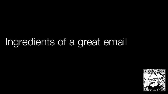 Ingredients of a great email