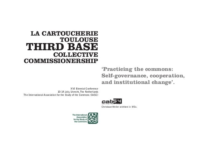 Christiaan Weiler architect ir. MSc. LA CARTOUCHERIE TOULOUSE THIRD BASE COLLECTIVE COMMISSIONERSHIP 'Practicing the commo...