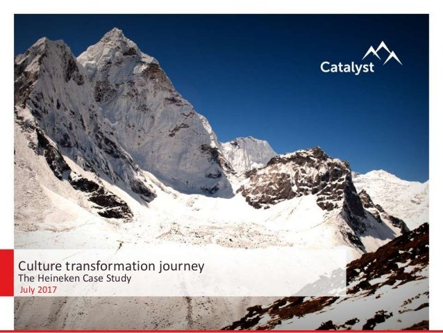 Culture transformation journey The Heineken Case Study July 2017