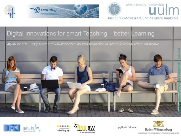 Institut für Molekulare und Zelluläre Anatomie gefördert durch: Digital Innovations for smart Teaching – better Learning M...