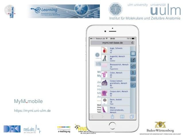 Institut für Molekulare und Zelluläre Anatomie gefördert durch: MyMi.mobile https://mymi.uni-ulm.de