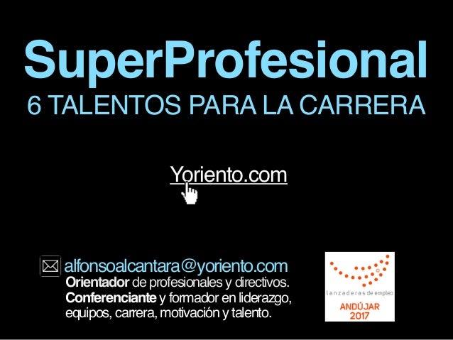 SuperProfesional Orientador de profesionales y directivos. Conferenciante y formador en liderazgo, equipos, carrera, motiv...