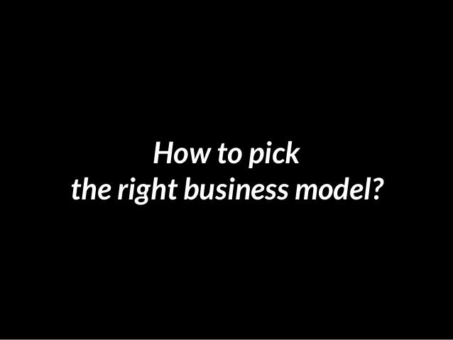 How to pick the right business model?