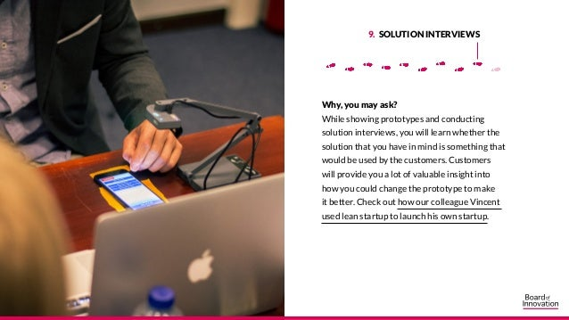 Why, you may ask? While showing prototypes and conducting solution interviews, you will learn whether the solution that yo...