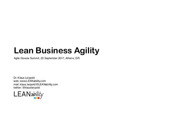 Dr. Klaus Leopold web: www.LEANability.com mail: klaus.leopold@LEANability.com twitter: @klausleopold Lean Business Agili...
