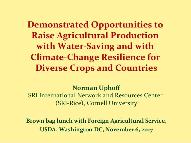 Demonstrated Opportunities to Raise Agricultural Production with Water-Saving and with Climate-Change Resilience for Diver...
