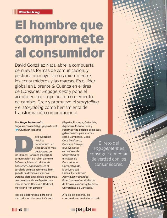 Marketing 16 El hombre que compromete al consumidor David González Natal abre la compuerta de nuevas formas de comunicació...