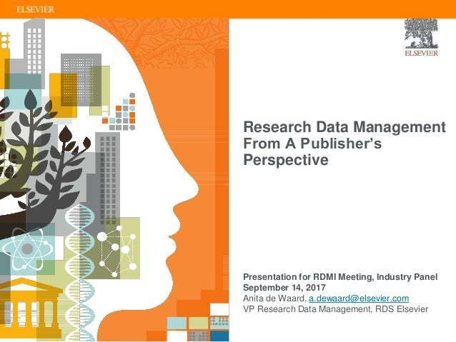 Research Data Management From A Publisher's Perspective Presentation for RDMI Meeting, Industry Panel September 14, 2017 A...