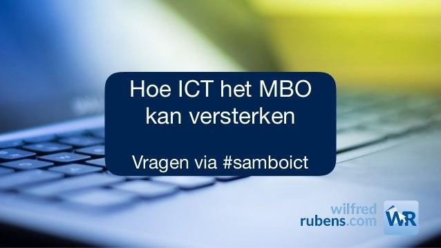 Hoe ICT het MBO kan versterken  Vragen via #samboict