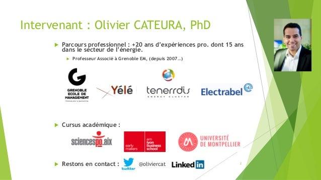 Intervenant : Olivier CATEURA, PhD  Parcours professionnel : +20 ans d'expériences pro. dont 15 ans dans le secteur de l'...