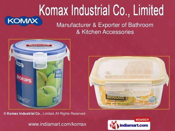 Manufacturer & Exporter of Bathroom                                       & Kitchen Accessories© Komax Industrial Co., Lim...
