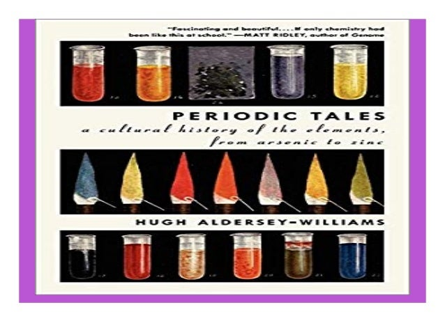 A Cultural History of the Elements Periodic Tales from Arsenic to Zinc