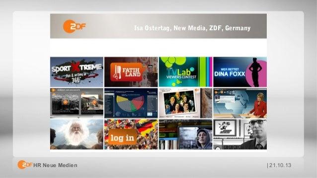 Isa Ostertag, New Media, ZDF, Germany  HR Neue Medien  | 21.10.13