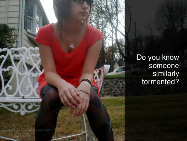 Do you know someone similarly tormented?