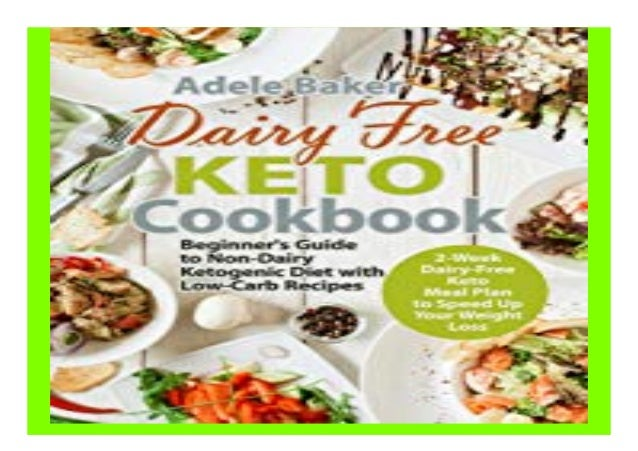Dairy Free Keto Cookbook Beginner 39 S Guide To Non Dairy Ketogenic