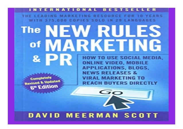 The New Rules of Marketing and PR How to Use Social Media Online Video Mobile Applications Blogs Newsjacking and Viral Mar...