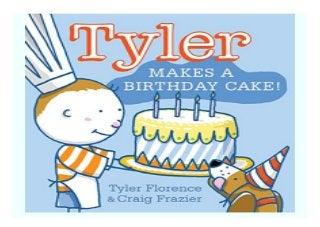 Astounding Tyler Makes A Birthday Cake Tyler And Tofu Book 423 Personalised Birthday Cards Vishlily Jamesorg