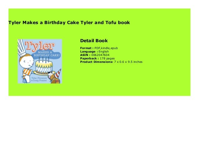 Astounding Tyler Makes A Birthday Cake Tyler And Tofu Book 423 Funny Birthday Cards Online Elaedamsfinfo
