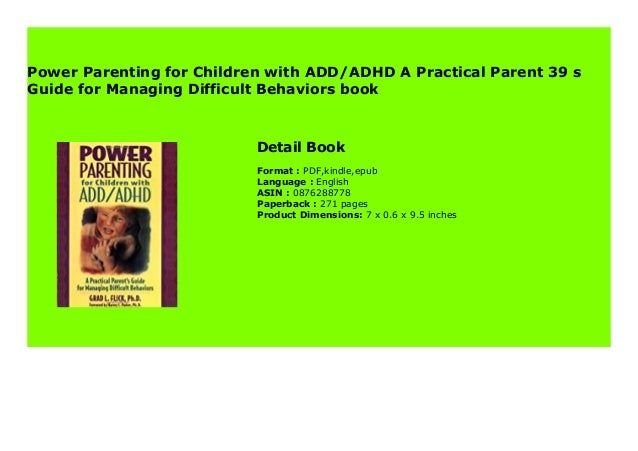 Power Parenting for Children with ADD/ADHD A Practical Parent 39 s Guide for Managing Difficult Behaviors book Step-By Ste...