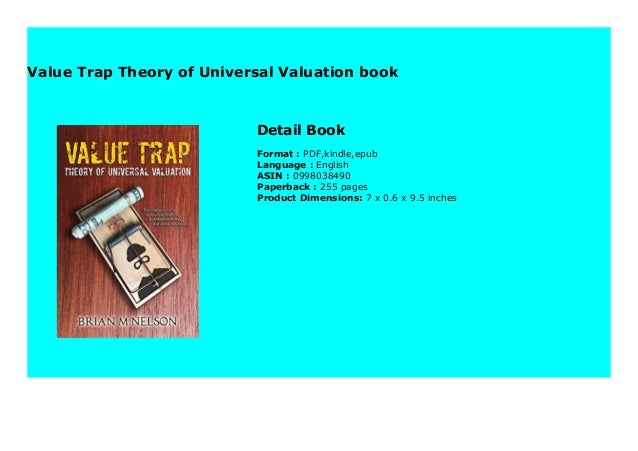 Value Trap Theory of Universal Valuation