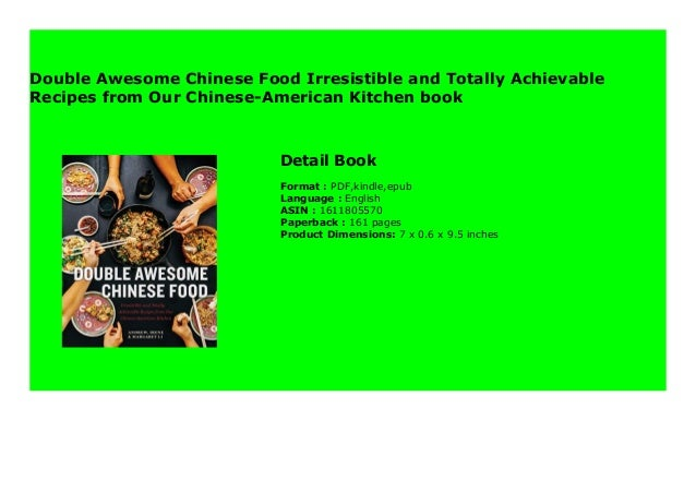 Double Awesome Chinese Food Irresistible and Totally Achievable Recipes from Our Chinese-American Kitchen book Step-By Ste...