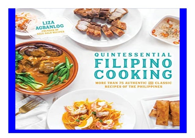 Quintessential Filipino Cooking 75 Authentic and Classic Recipes of the Philippines book Detail Book Format : PDF,kindle,e...