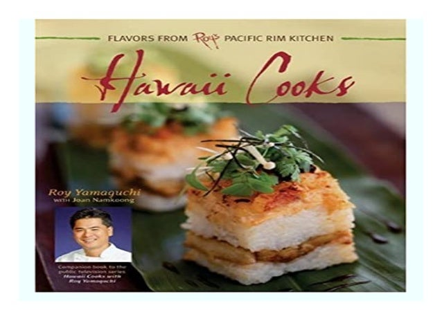 Hawaii Cooks Flavors from Roy039s Pacific Rim Kitchen book Detail Book Format : PDF,kindle,epub Language : English ASIN : ...