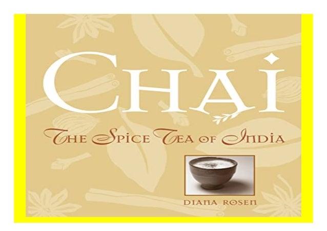 Chai The Spice Tea of India book Detail Book Format : PDF,kindle,epub Language : English ASIN : 1580171664 Paperback : 164...