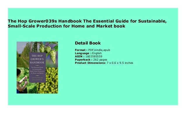 The Hop Growers Handbook The Essential Guide for Sustainable Small-Scale Production for Home and Market
