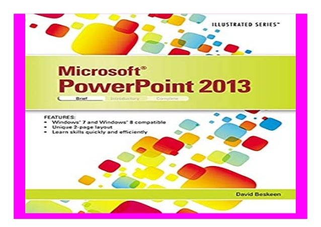 Microsoft PowerPoint 2013 Illustrated Brief book Detail Book Format : PDF,kindle,epub Language : English ASIN : 1285082613...