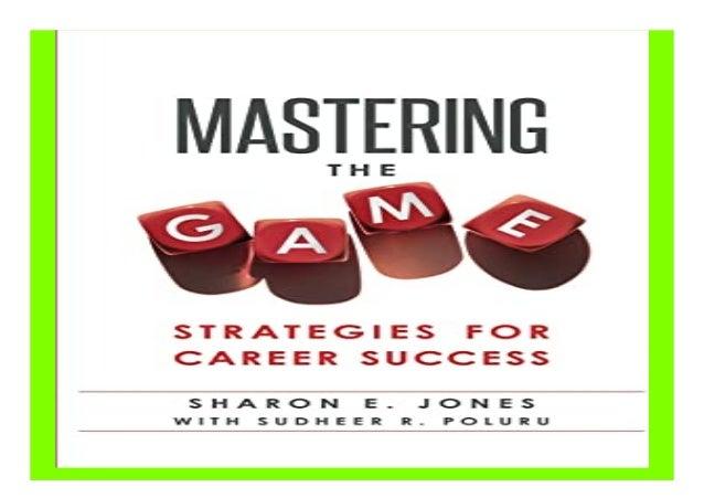 Mastering the Game Strategies for Career Success book Detail Book Format : PdF, ePub, Audiobook &Magazine Language : Engli...