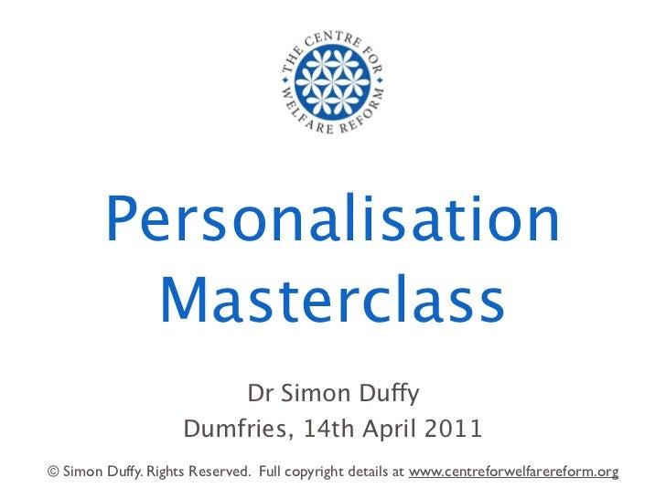 Personalisation          Masterclass                              Dr Simon Duffy                    Dumfries, 14th April 2...
